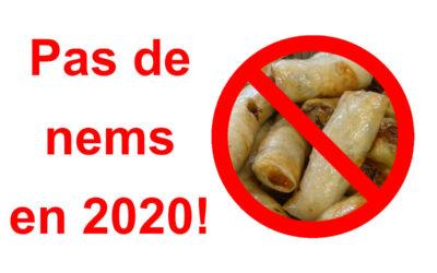 Pas de nems en 2020 !